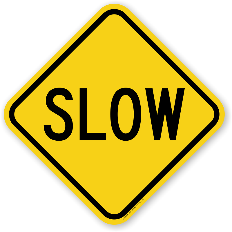 "Yellow diamond-shaped traffic sign with word ""slow"" on it."