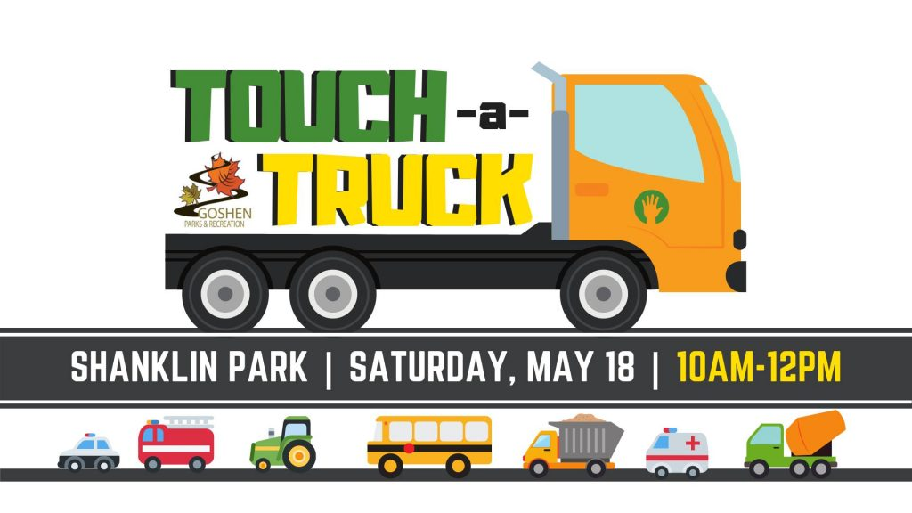 "Graphic. Truck with words ""Touch-a-truck' on the bed. Words ""Shanklin Park, Saturday, May 18, and 10 am-12 pm"" at the bottom. A line of vehicles below."